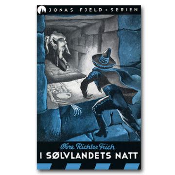 Jonas Fjeld 6: I sølvlandets natt