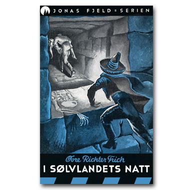 Jonas Fjeld-serien 6 - I sølvlandets natt. Restaurert utgave © 2016 Dr Spruce Books