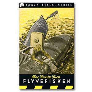 Jonas Fjeld-serien 7 - Flyvefisken. Restaurert utgave © 2016 Dr Spruce Books