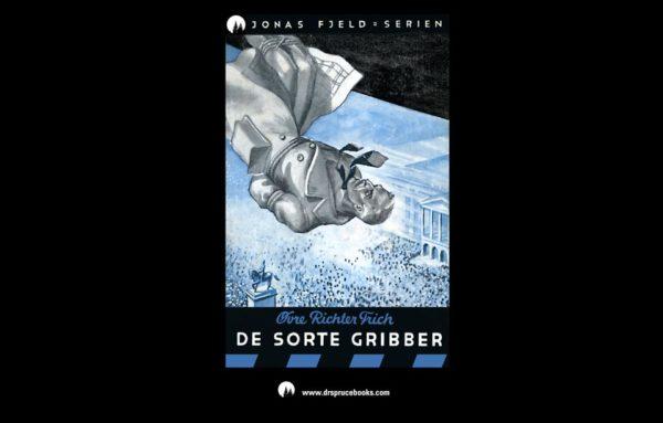 Jonas Fjeld-serien 4 - De sorte gribber. Restaurert utgave © 2016 Dr Spruce Books