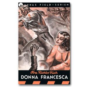Jonas Fjeld-serien 10 - Donna Francesca. Restaurert utgave © 2016 Dr Spruce Books